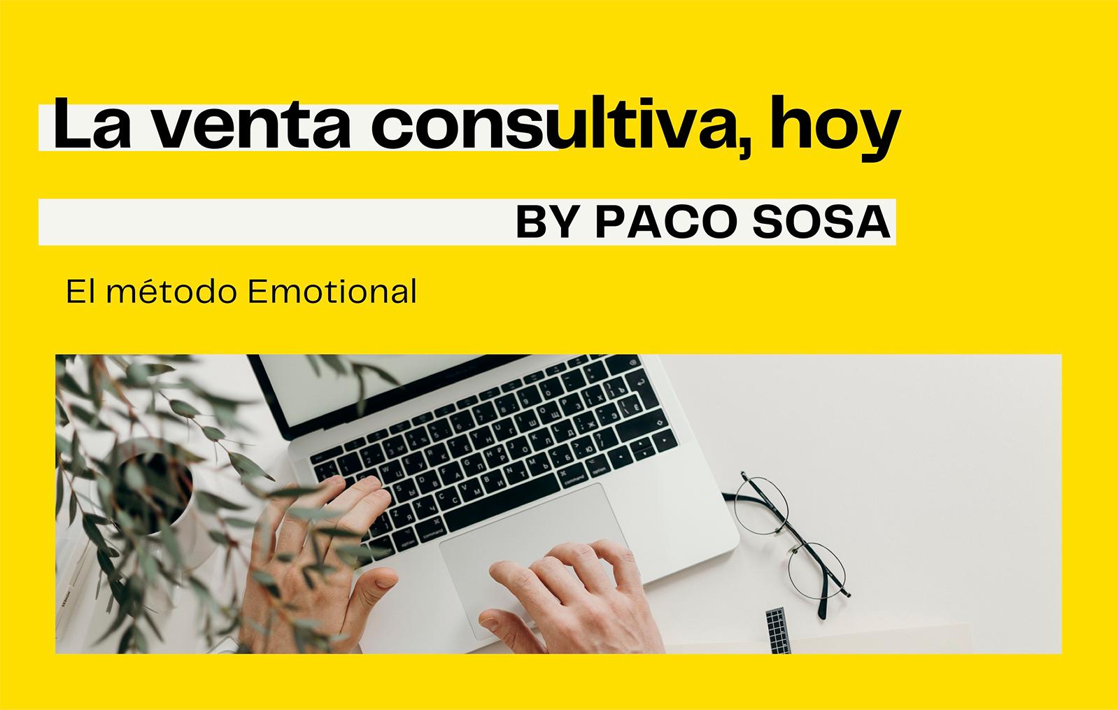 La venta consultiva, hoy by Paco Sosa